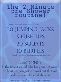 A 2 minute routine you can do in the time it takes your shower to heat up.although, i need to find a way to modify the burpees. i don't do burpees Sport Fitness, Fitness Diet, Fitness Motivation, Health Fitness, Fitness Plan, Running Motivation, Health Goals, Workout Fitness, Burpees