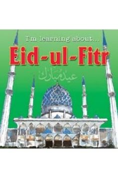 I'm Learning About Eid ul Fitr Islamic Books For Kids, Eid, Ramadan, Taj Mahal, Learning, Children, Kids, Teaching, Education