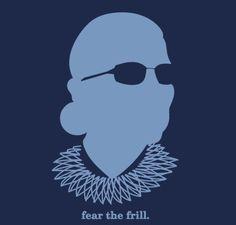 RBG - Fear the Frill Fundraiser - shirt design (July Notorious Rbg Shirt, Feminist Art, Feminist Quotes, Who Runs The World, Women In History, Women Empowerment, Strong Women, Girl Power, How To Make