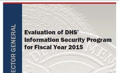 Evaluation of DHS' Information Security Program for Fiscal Year 2015 revealed the existence of dozens of top-secret unpatched databases.
