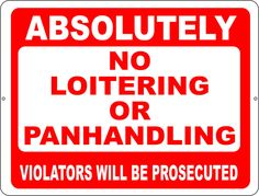 Absolutely No Loitering or Panhandling Violators Prosecuted Sign