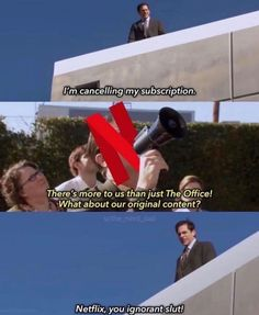 Netflix, you ignorant slut! W at about our original content? Really Funny Memes, Stupid Funny Memes, Funny Relatable Memes, Hilarious, Seriously Funny, Funny Tweets, Office Jokes, The Office Humor, Funny Office Quotes