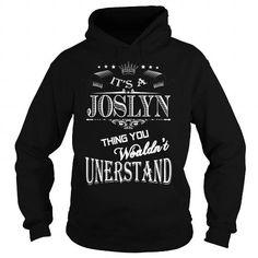 I Love JOSLYN,JOSLYNYear, JOSLYNBirthday, JOSLYNHoodie, JOSLYNName, JOSLYNHoodies Shirts & Tees