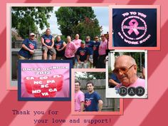 I am a breast cancer survivor, I have a lot of men in my family. This year at our family reunion they showed great support. So to thank them I made this page. I love them all.