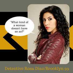 Detective Rosa Diaz speaks the truth. #Brooklyn99