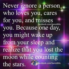 Never ignore a person who loves you love quotes life quotes quotes quote life quote truth care wise quotes meaningful quotes