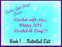 Pt 1 for the Crochet With Me Winter 2016 CAL afghan Crochet-A-Long Week 1 Material List by Beatrice Ryan 2016 CAL Week 1