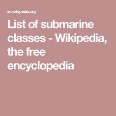 List of submarine classes - Wikipedia, the free encyclopedia