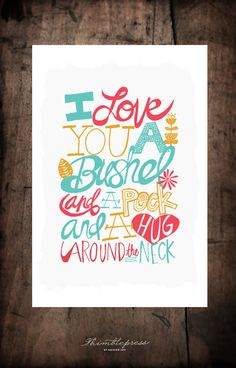 I love this print!  this would be perfect for the playroom. I Love You A Bushel & A Peck by thimblepress on Etsy, $20.00