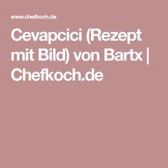 Cevapcici (Rezept mit Bild) von Bartx | Chefkoch.de