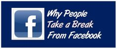 Do any of these reasons why people take a break from Facebook sound familiar? http://doncrowther.com/facebook/facebook-vacation