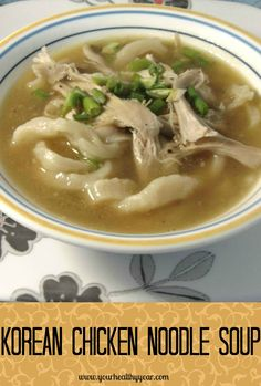 Korean chicken noodle soup - a hot soup to beat the heat.