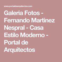 Galeria Fotos - Fernando Martinez Nespral - Casa Estilo Moderno - Portal de Arquitectos