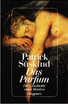 """Perfume: The Story of a Murderer"" AKA ""Das Parfum"" (1st edition)  Patrick Süskind  1985  Horror / Mystery / Absurd / Magic Realism  Novel"