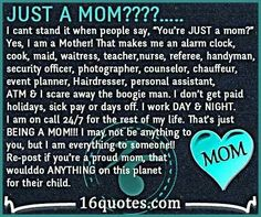 Just a Mom????