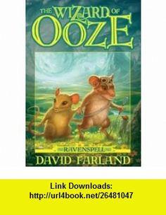 The Wizard of Ooze (Ravenspell, Book 2) (9781598113556) David Farland, David Walker , ISBN-10: 1598113550  , ISBN-13: 978-1598113556 ,  , tutorials , pdf , ebook , torrent , downloads , rapidshare , filesonic , hotfile , megaupload , fileserve