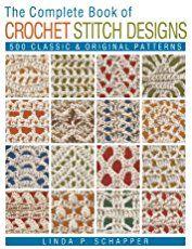 The Complete Book of Crochet Stitch Designs: 500 Classic & Original Patterns (Complete Crochet Designs) Bookmark Crochet, Crochet Box Stitch, Crochet Stitches, Crochet Symbols, Slip Stitch, Crochet Borders, Crochet Blanket Patterns, Crochet Shawl, Free Crochet