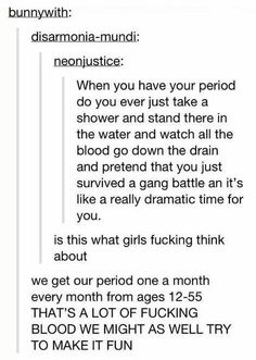 20 Times Tumblr Totally Nailed What It's Like To Have Your Period