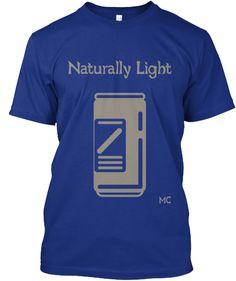 Naturally Light | Teespring