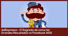 AdEspresso - O Segredo de como ter Grandes Resultados no Facebook ADS - João Paulo Pereira