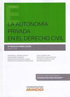 La autonomía privada en el derecho civil / Mª Ángeles Parra Lucán (directora) ; Francisco J. Andrés Santos ... [et al.] - 2016
