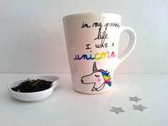in my current life....  Unicorn Mug  In my previous life I was a by GodSavetheTeatime, €18.00