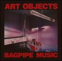 "#06 - ""Bagpipe Music"" - Art Objects"