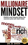 Free Kindle Book -   MILLIONAIRE MINDSET: HABITS AND SIMPLE IDEAS FOR SUCCESS YOU CAN START NOW: EASY PROVEN METHODS TO ROCKET YOU INTO WEALTH FASTER (REVISED)