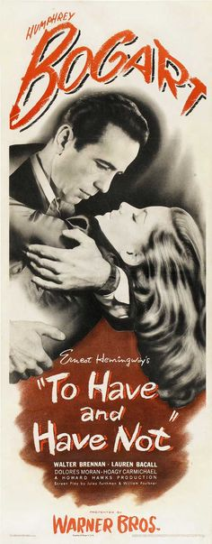 To Have and Have Not-Humphrey Bogart, Lauren Bacall and Walter Brennan1944