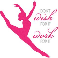 Silhouette Design Store: dance quote - work for it babies dancing, to dance, dance recital quotes daughters