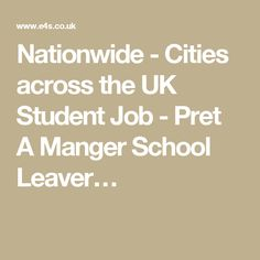Nationwide - Cities across the UK Student Job - Pret A Manger School Leaver…
