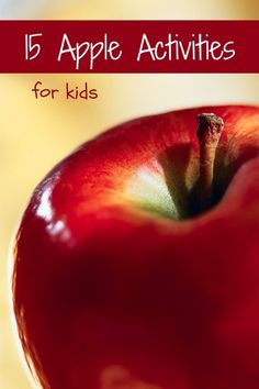 15 crafts and activities all about apples including sensory play, art, invitations to play, learning, paint recipes and more!