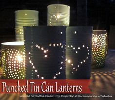 I love the look of these lanterns. Much easier technique than filling the cans with water and punching them with a nail!