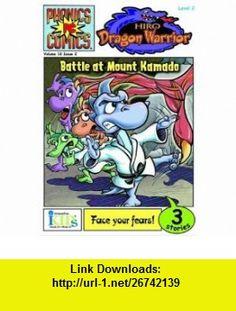 Hiro Dragon Warrior Battle at Mount Kamado (Phonics Comics - Level 2) (9780606007542) Bobbi J. G. Weiss, David Cody Weiss, Robbie Short , ISBN-10: 0606007547  , ISBN-13: 978-0606007542 ,  , tutorials , pdf , ebook , torrent , downloads , rapidshare , filesonic , hotfile , megaupload , fileserve