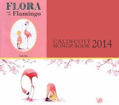 FLORA AND THE FLAMINGO by Molly Idle 2014 CALDECOTT HONOR BOOK