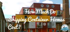 How Much Do Shipping Container Homes Cost Blog Cover                                                                                                                                                                                 More