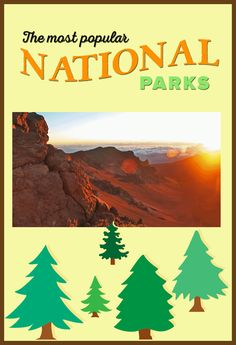 Arizona, Utah, Montana and Hawaii are just a few of the places that are home to some of the most popular national parks.