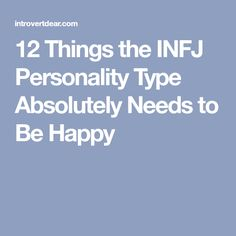 12 Things the INFJ Personality Type Absolutely Needs to Be Happy