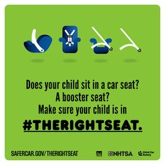 Does your child sit in a car seat? A booster seat? Whatever it may be, make sure your child is in #TheRightSeat