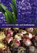 Att inventera lök- och knölväxter : en handledning / Karin Persson ; [redaktör: Eva Jansson].