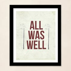 Harry Potter Quote - All Was Well - Harry Potter, The Deathly Hallows, Red and White Decor - Print Hp Quotes, Daily Motivational Quotes, Book Quotes, Quotes To Live By, Literary Quotes, Quotes Inspirational, Famous Quotes, Harry Potter Quotes