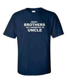 To Uncle Be New Uncle Shirt Great Brothers Get by gulftees on Etsy