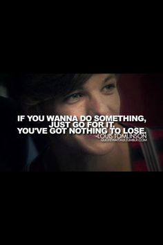 Wise words from Louis One Direction Quotes, One Direction Pictures, I Love One Direction, 1d Quotes, True Quotes, Best Quotes, Quotable Quotes, Louis Tomlinson Quotes, Wise Words
