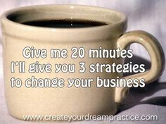 If you need some help growing, let's get you going. http://createyourdreampractice.com/home/business-clarity-session/