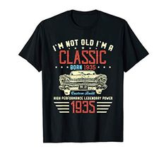Check this I'm Not Old I'm a Classic 1938 Funny Birthday T Shirt-Teehay . Hight quality products with perfect design is available in a spectrum of colors and sizes, and many different types of shirts! 80th Birthday Gifts, Birthday Gift For Him, Man Birthday, Funny Birthday, Birthday Crafts, Birthday Ideas, Funny Shirts, Types Of Shirts, Classic
