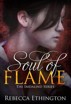 Soul of Flame  by Rebecca Ethington ($4.83) http://www.amazon.com/exec/obidos/ASIN/B00IHHLDIQ/hpb2-20/ASIN/B00IHHLDIQ