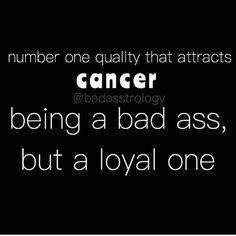 Hahah ☺ Number 1 quality that attracts Cancer Zodiac Sign♋ is being a bad ass, but a loyal one. Cancer Zodiac Facts, Cancer Traits, Cancer Moon, Cancer Quotes, Cancer Horoscope Personality, My Zodiac Sign, Zodiac Quotes, Bff Quotes, Frases