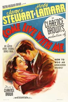 Come Live With Me - 1941  I can watch this movie over and over and NEVER get tired of it!