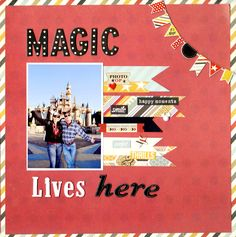 Magic Lives Here - Scrapbook.com - Banners are perfect compliments to Disney photos!