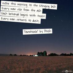 "Love these lyrics ""Farmhouse"" by Phish"